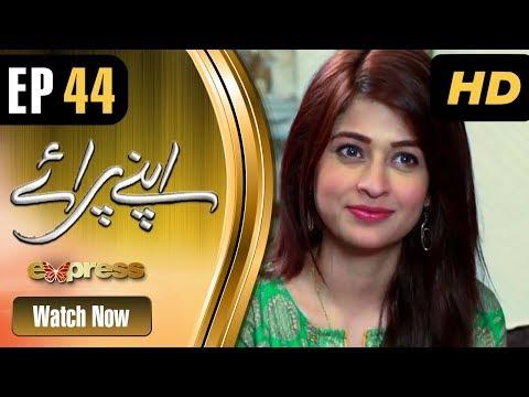 Apnay Paraye - Episode 44 - Express Entertainment ᴴᴰ