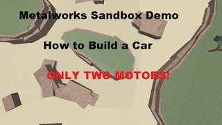 Metalworks Sandbox Demo | How to Make a Car