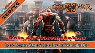God of War 2 Guía de Coleccionables Ojos de Gorgona Plumas de Fénix Urnas Cofres Über