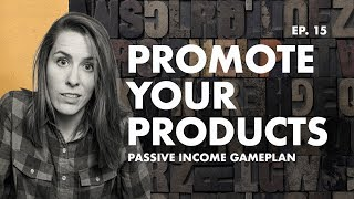 How to Promote Your Passive Income Business— w/ Melinda Livsey Ep. 15