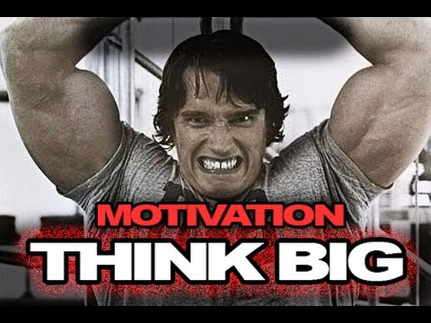 Motivational Speech Arnold Schwarzenegger: Arnold Motivation, Think BIG!    YouTube