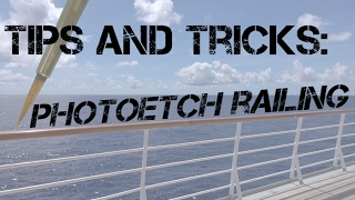 Tips and Tricks: Photoetch Railing