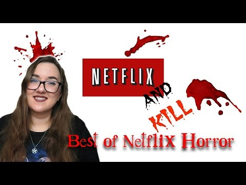 NETFLIX AND KILL Best of Netflix Horror Movies