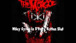 Mess In The Morgue - Miley Cyrus Is A Dirty Rotten Slut (FULL SONG)!