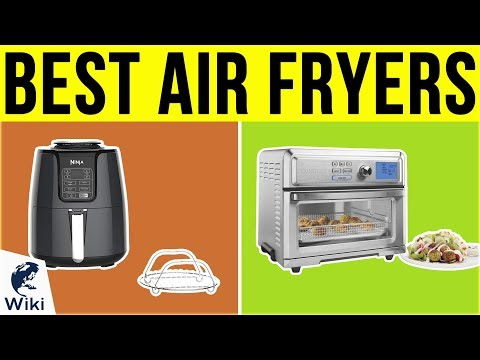 10 Best Air Fryers 2019