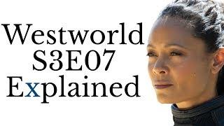 Westworld S3E07 Explained