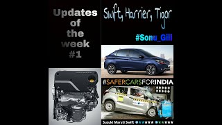 Updates of the week #1, Crash test of Swift, New engine of TATA HARRIER, FACELIFT TIGOR