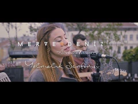 Yalnızlık Senfonisi (Cover) - Merve Deniz Acoustic Sessions