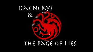 Daenerys and the Page of Lies, Part 1