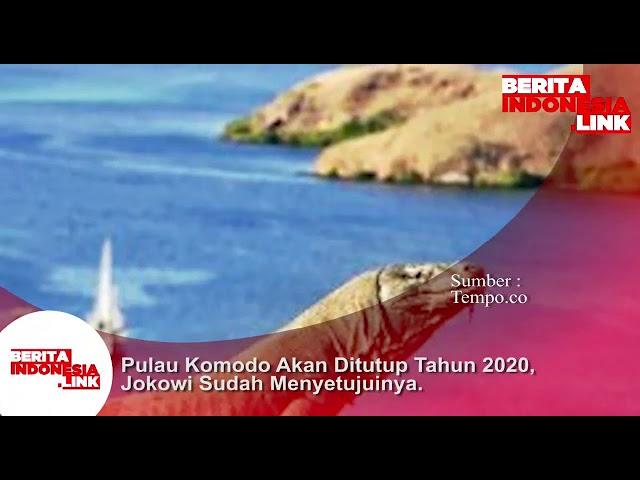 Pulau Komodo akan ditutup tahun 2020, Presiden Jokowi sdh menyetujui.