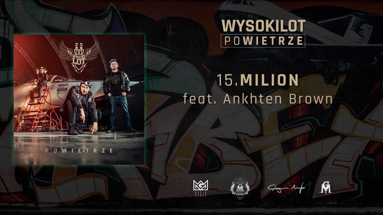 15. Wysokilot – Milion feat. Ankhten Brown