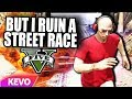 GTA V RP but I ruin a street race