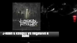 J Roon & Kosmix vs Negative A -  Burn