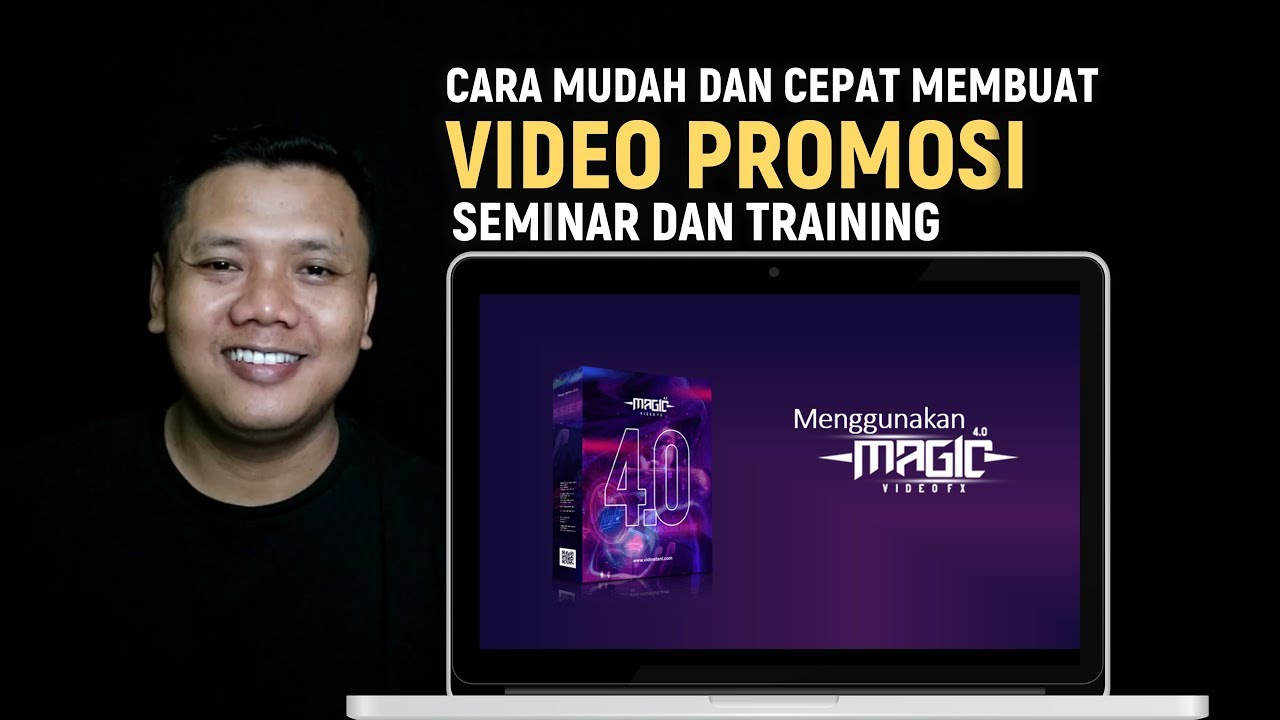 Cara Mudah Membuat Video Promosi Seminar Dan Training Menggunakan Magic Video Fx 4 0 Youtube