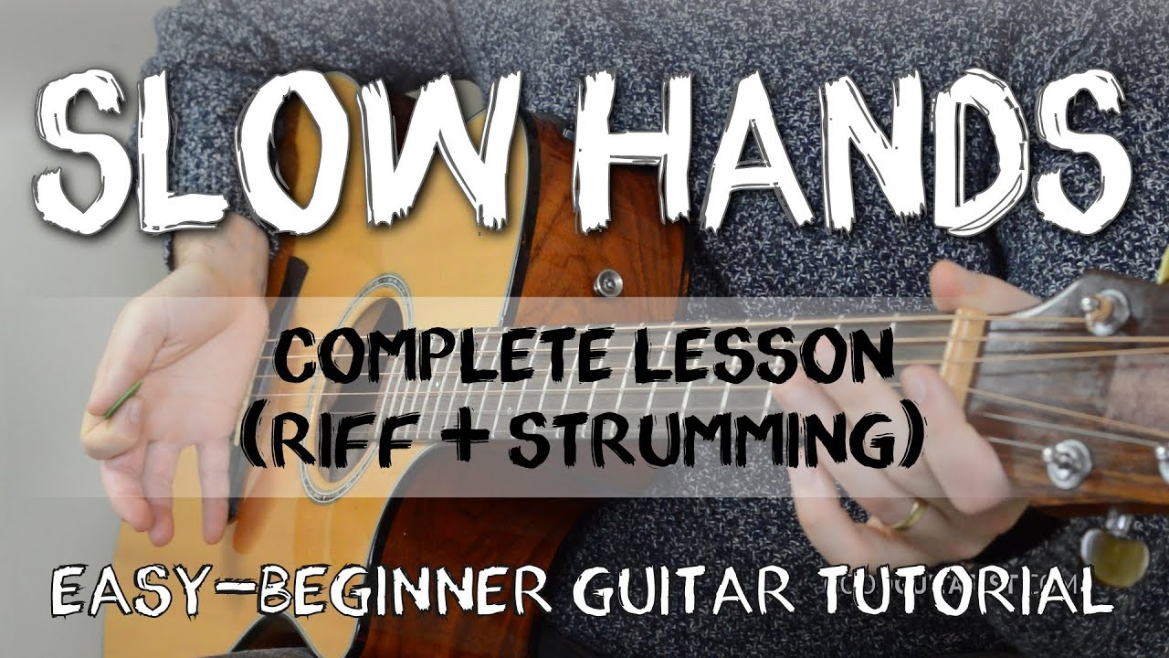 Slow Hands Easy Guitar Tutorial Niall Horan Complete Guitar
