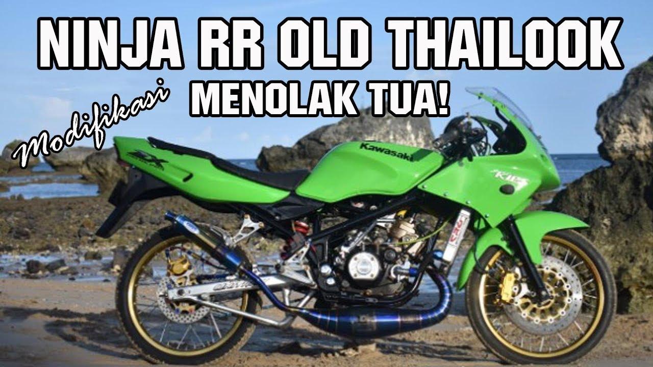 Ninja Rr Old Modifikasi Thailook Menolak Tua