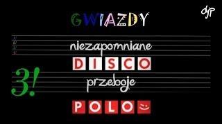 Niezapomniane przeboje 3! - Gwiazdy disco polo