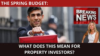THE SPRING BUDGET 3 MARCH: WHAT DOES THIS MEAN FOR PROPERTY INVESTORS, HELEN CHORLEY & RUTH HOBBS