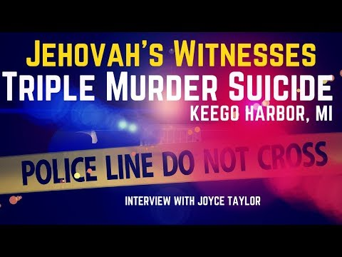 Jehovah's Witnesses: Triple Murder Suicide Keego Harbor, MI