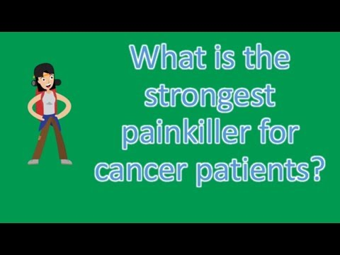 What is the strongest painkiller for cancer patients ? |Find Health Questions