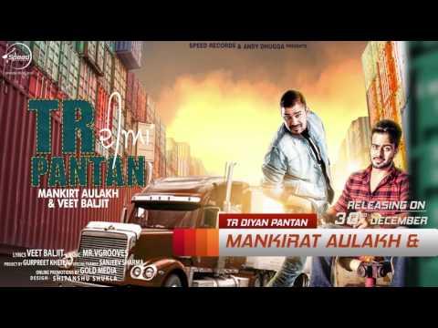 News   TR Paintan   Mankirt Aulakh   Veet Baljit   Full Song Coming Soon   Sped Records