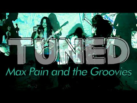 Tuned - Max Pain and the Groovies