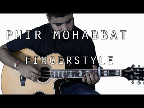 Phir Mohabbat (Murder 2) Fingerstyle Cover||Vilakshan Kandwal