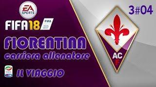 FIFA 18 - CARRIERA ALLENATORE FIORENTINA - 3#04 - Il viaggio in Euro League
