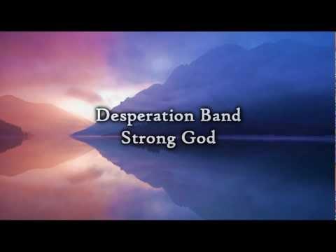 Desperation Band - Strong God (Lyrics)