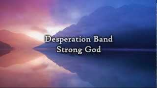 Desperation Band - Strong God (Lyrics) thumbnail