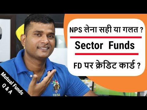 #mtualfund-q-&-a- -nps- -sector-fund- -market-up-mf-down- -credit-card-on-fd- -investments-for-child