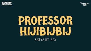 Sunday Suspense | Professor Hijibijbij | Satyajit Ray | Mirchi 98.3