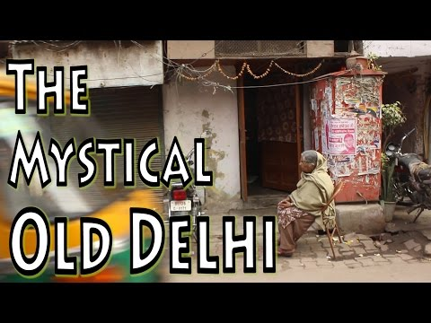 THE MYSTICAL OLD DELHI (DAILY LIFE)