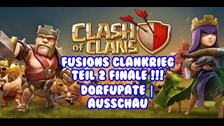 FUSIONS CLANKRIEG TEIL 2 FINALE !!! | DORFUPDATE | AUSCHAU | Clash of Clans | [German Deutsch HD+]