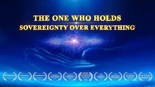 "2019 Christian Documentary ""The One Who Holds Sovereignty Over Everything"" 