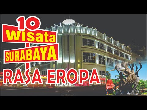 10-tempat-wisata-di-surabaya-seperti-di-luar-negeri-yang-wajib-dikunjungi
