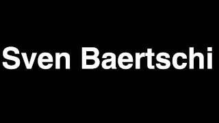 How to Pronounce Sven Baertschi Calgary Flames NHL Hockey Player