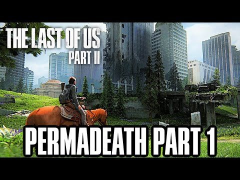 The Last Of Us 2: PERMADEATH Gameplay Walkthrough Part 1 - (OUTBREAK DAY PREP)