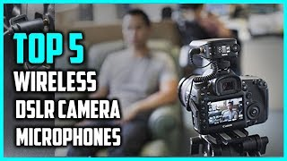 Best Wireless DSLR Camera Microphones 2018