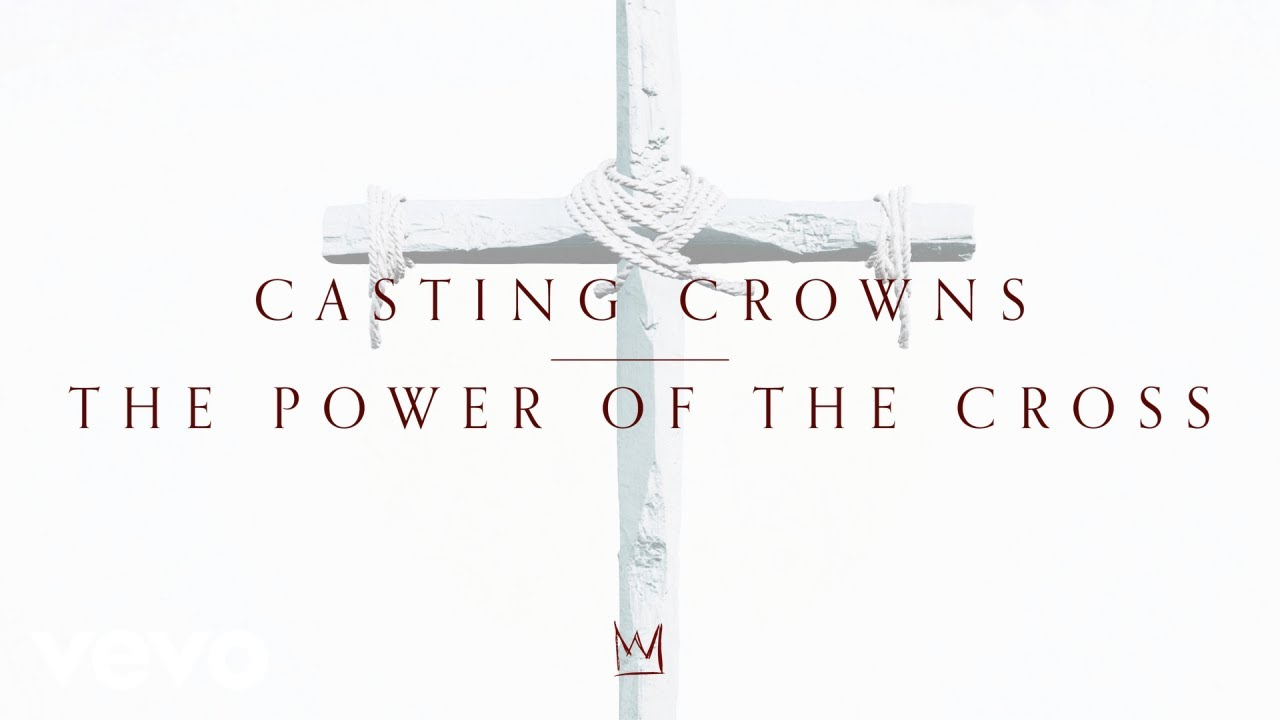 Download Casting Crowns - The Power of the Cross (Official Lyric Video)