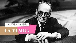 La Yumba Osvaldo Pugliese y su Orquesta Tango
