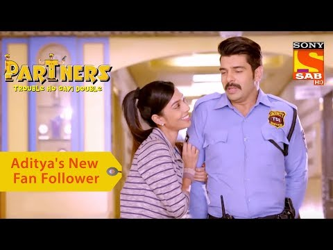 Your Favorite Character | Aditya's New Fan Follower | Partners Double Ho Gayi Trouble