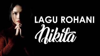 Kumpulan Lagu Rohani Terbaru Nikita Natasya
