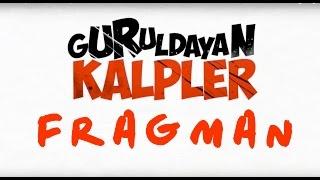 Guruldayan Kalpler - Fragman