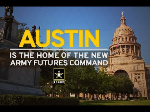 Austin, Texas has been selected as the home of the Army's new Futures Command, a location where the Army is better postured to be near innovative and agile industrial and academic institutions, and where the command can inculcate the culture needed to develop the innovation and synergy required to lead our Army's modernization efforts.Futures Command will identify and develop new prototypes and technologies, and deliver them to warfighters faster than ever. While the modernization cross-functional teams are already aligned under Futures Command, three sub-organizations are scheduled to be established over the next several months before the command is fully established in 2019.