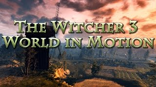 The Witcher 3 World in Motion [Epic Time Lapses]