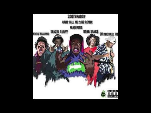 SDotBraddy- Can't Tell Me Shit (Remix)