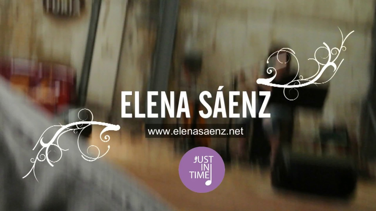 "Elena Sáenz - Proyecto Just in time (2017) tema ""Elena y el mar"""