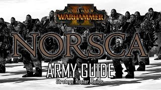 NORSCA ARMY GUIDE! - Total War: Warhammer 2