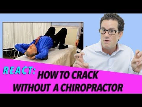 "Chiropractor Reacts to ""How to Crack Your Own Back. Without a Chiropractor."""